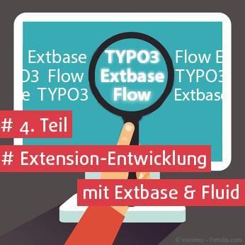 Teil 4 der Blogreihe Extension-Entwicklung mit TYPO3 Extbase & Fluid von Anja Leichsenring